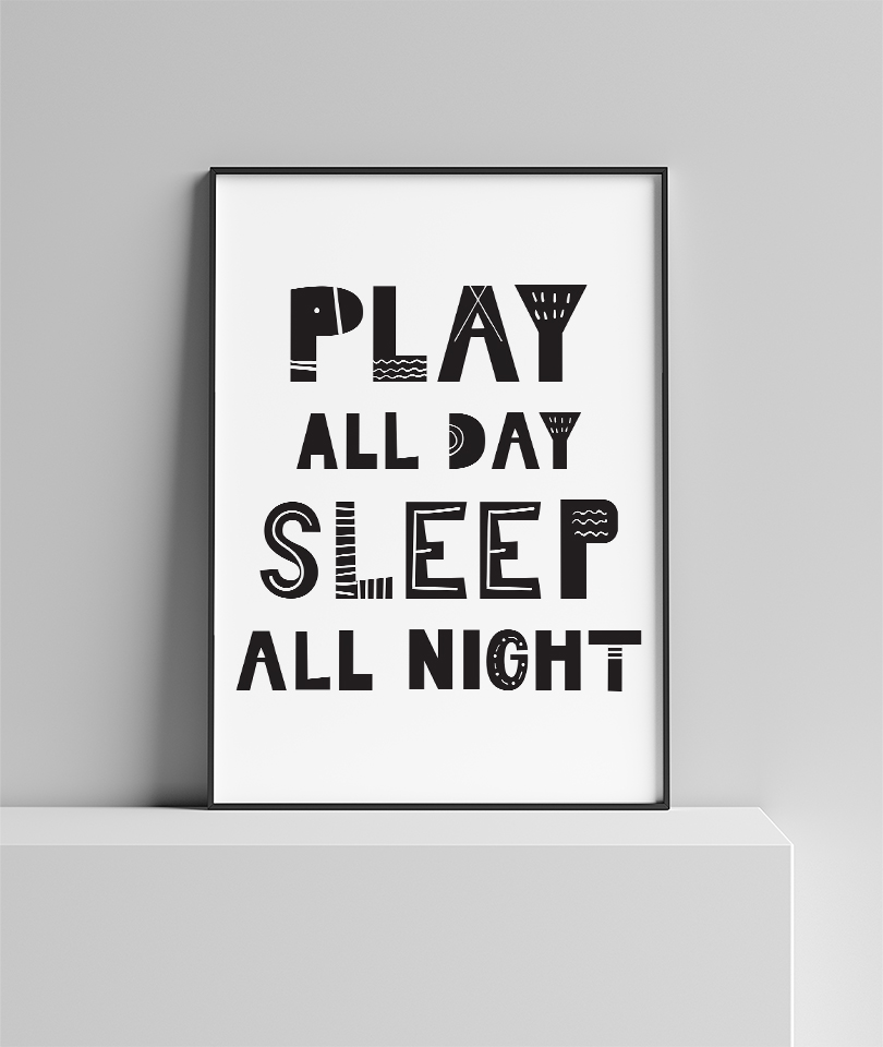 Play All Day Sleep All Night Poster